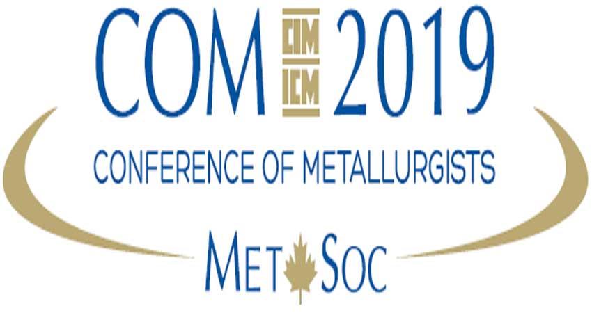 کنفرانس متالوژی CONFERENCE OF METALLURGISTS – COM 2019 کانادا